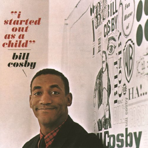 Bill Cosby I Started Out As A Child