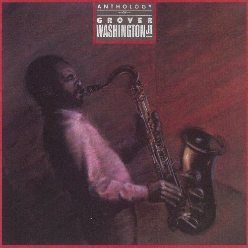 Grover Jr. Washington Anthology Of Grover Washington