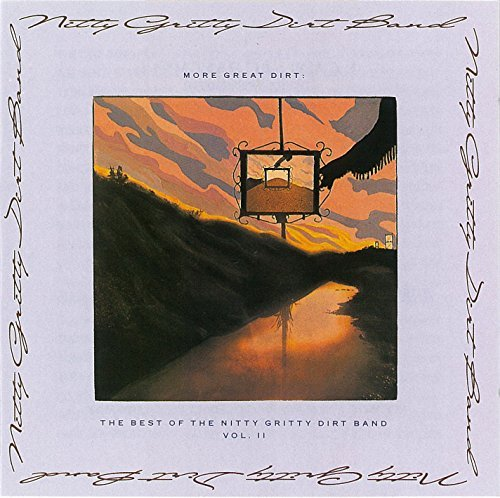 Nitty Gritty Dirt Band Vol. 2 More Great Dirt The Be