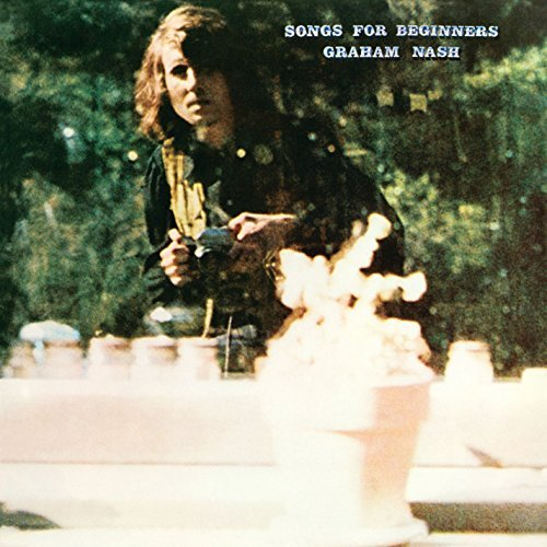 Graham Nash Songs For Beginners