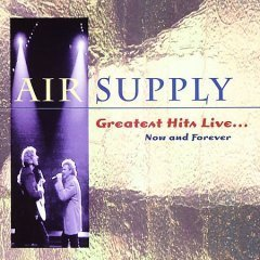 Air Supply Greatest Hits Live Now & Forev
