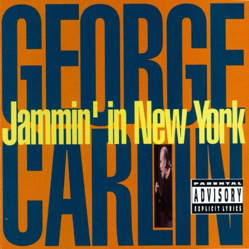 George Carlin Jammin' In New York Explicit Version