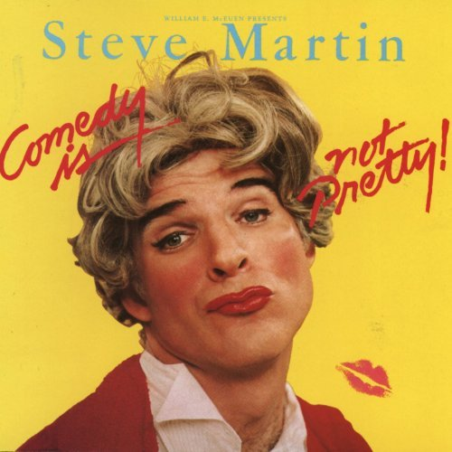 Steve Martin Comedy Is Not Pretty!