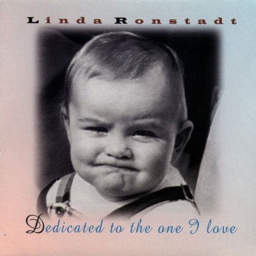Linda Ronstadt Dedicated To The One I Love