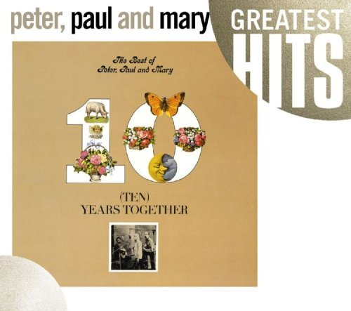 Peter Paul & Mary Best Of Peter Paul & May Ten