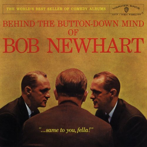 Bob Newhart Behind The Button Down Mind Of