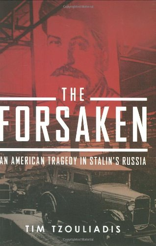 Tim Tzouliadis The Forsaken An American Tragedy In Stalin's Russia