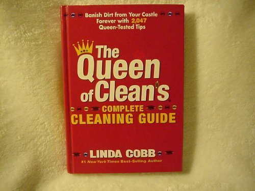 Linda Cobb The Queen Of Clean's Complete Cleaning Guide Banish Dirt From You Castle Forever With 2 047 Queen Tested Tips