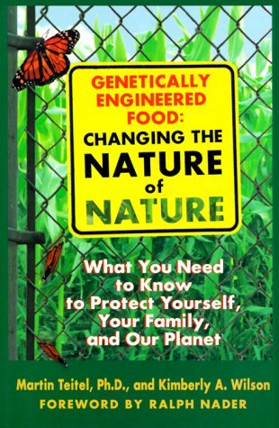 Martin Teitel Genetically Engineered Food Changing The Nature Of Nature