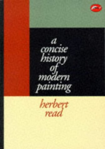 Herbert Read A Concise History Of Modern Painting