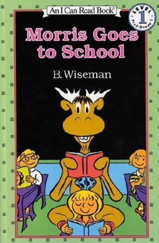 Bernard Wiseman Morris Goes To School An I Can Read Book