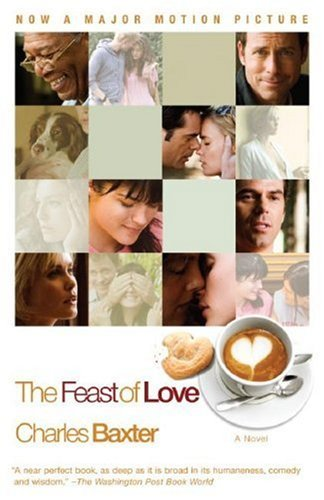 Charles Baxter Feast Of Love (movie Tie In Edition) The