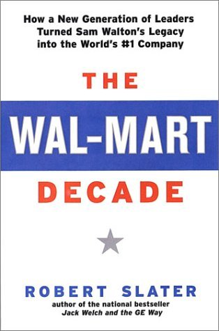 Robert Slater The Wal Mart Decade How A New Generation Of Leade