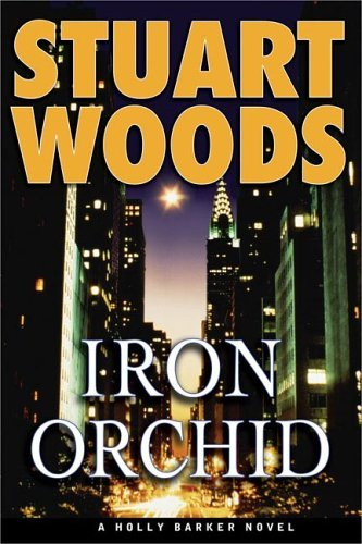 Stuart Woods Iron Orchid Holly Barker Novels