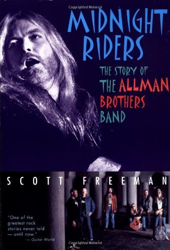 Scott Freeman Midnight Riders The Story Of The Allman Brothers Band Revised