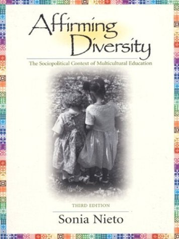 Sonia Nieto Affirming Diversity The Sociopolitical Context Of Multicultural Education