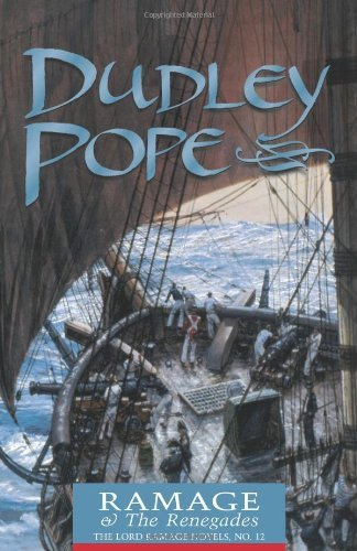 Dudley Pope Ramage & The Renegades The Lord Ramage Novels Reissue