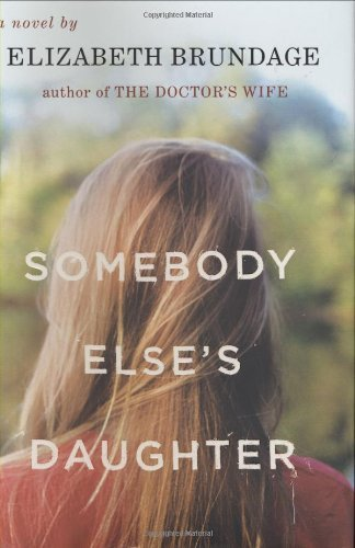 Elizabeth Brundage Somebody Else's Daughter