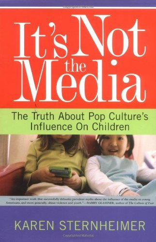 Karen Sternheimer Its Not The Media