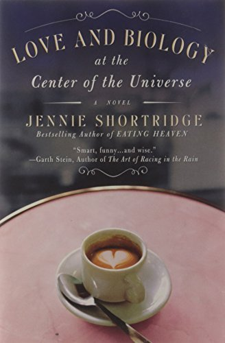 Jennie Shortridge Love And Biology At The Center Of The Universe