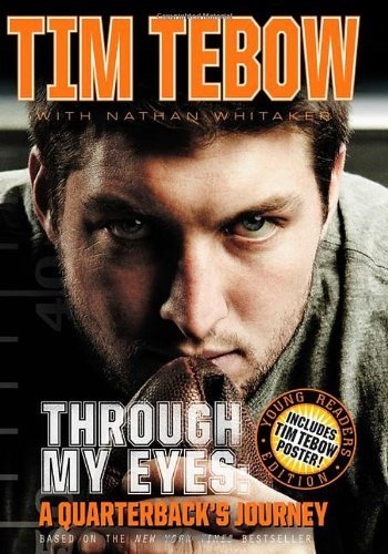 Tim Tebow Through My Eyes Young Readers Edition A Quarterback's Journey