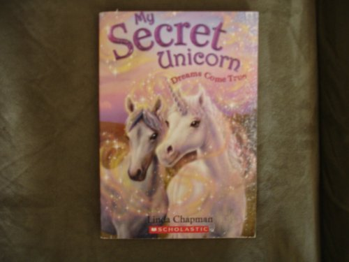 Linda Chapman Dreams Come True (my Secret Unicorn) My Secret Unicorn