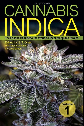 Oner S. T. Cannabis Indica Volume 1 The Essential Guide To The World's Finest Marijua