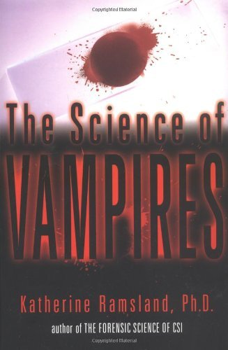 Katherine Ramsland The Science Of Vampires