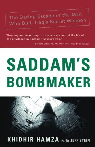 Jeff Stein Saddam's Bombmaker The Daring Escape Of The Man Who Built Iraq's Sec