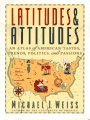 Michael J Weiss Latitudes & Attitudes An Atlas Of American Tastes Trends Politics An