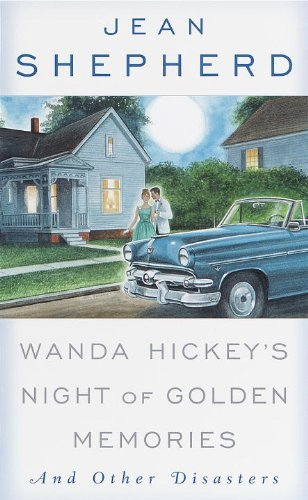 Jean Shepherd Wanda Hickey's Night Of Golden Memories And Other Disasters