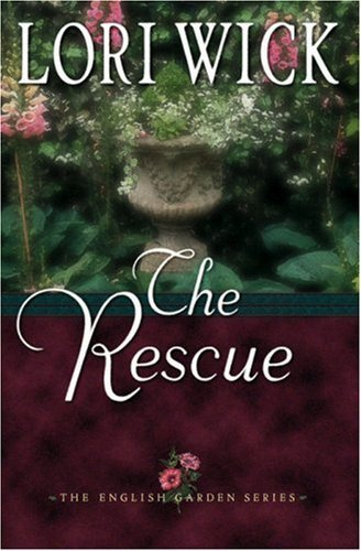 Lori Wick The Rescue The English Garden Series #2
