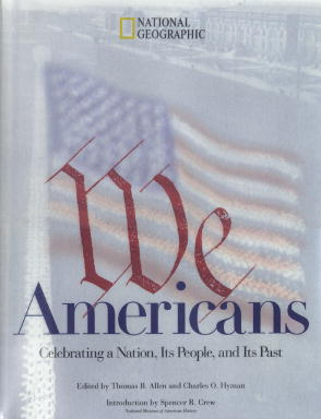 National Geographic Society We Americans Who We Are Where We've Been 0003 Edition;revised
