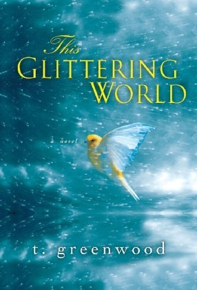 T. Greenwood This Glittering World