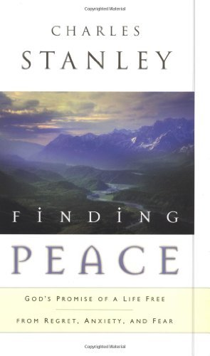 Finding Peace Finding Peace God's Promise Of A Life Free From R God's Promise Of A Life Free From Regret Anxiety & Fear