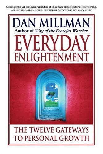 Dan Millman Everyday Enlightenment The Twelve Gateways To Personal Growth