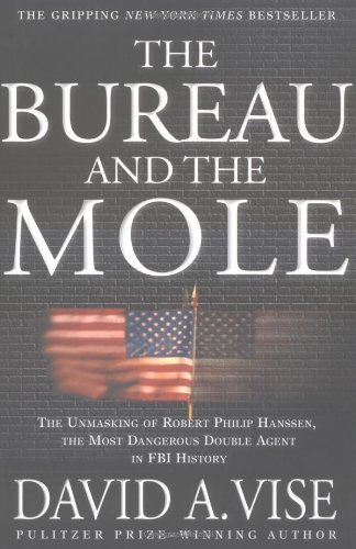 David A. Vise The Bureau And The Mole The Unmasking Of Robert Philip Hanssen The Most