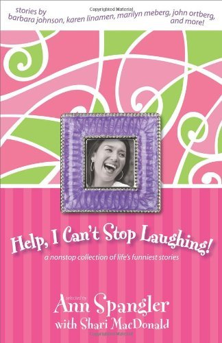 Shari Macdonald Help I Can't Stop Laughing! A Nonstop Collection Of Life's Funniest Stories
