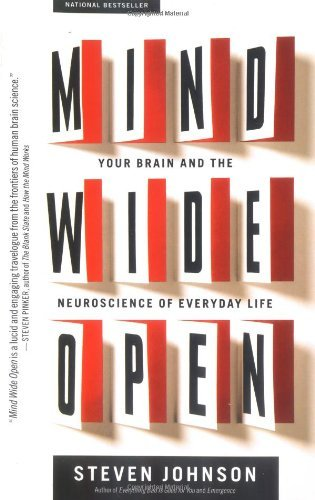 Steven Johnson Mind Wide Open Your Brain And The Neuroscience Of Everyday Life