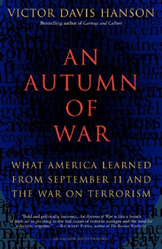 Victor Davis Hanson An Autumn Of War What America Learned From September 11 And The Wa