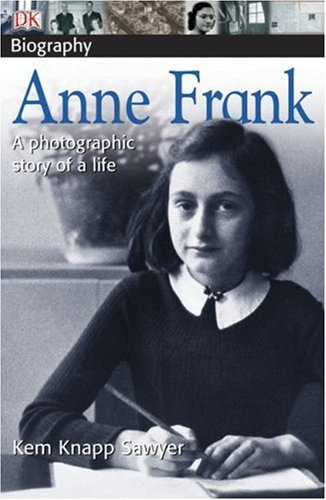 Kem Knapp Sawyer Anne Frank A Photographic Story Of A Life