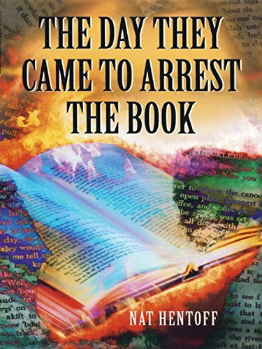 Nat Hentoff The Day They Came To Arrest The Book