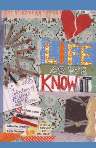 Jennifer Foote Sweeney Life As We Know It A Collection Of Personal Essays From Salon.Com Original