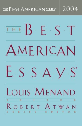 Louis Menand The Best American Essays 2004