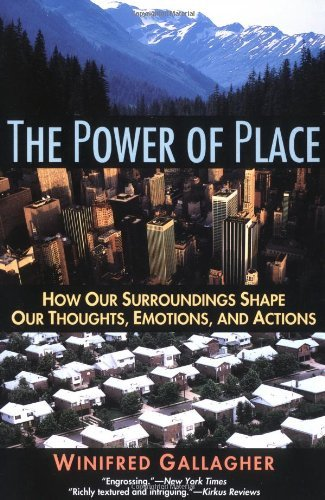Winifred Gallagher The Power Of Place