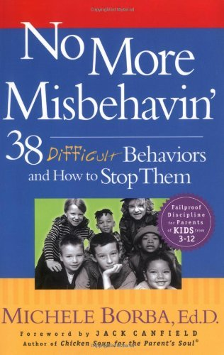 Michele Borba No More Misbehavin' 38 Difficult Behaviors And How To Stop Them