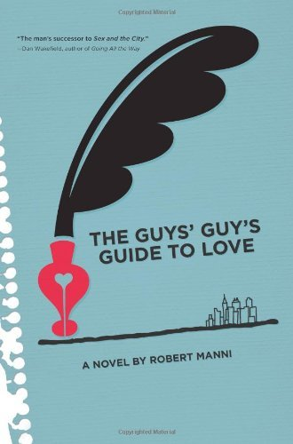 Manni Robert The Guys' Guy's Guide To Love