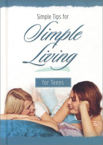 New Leaf Press Simple Tips For Simple Living For Teens