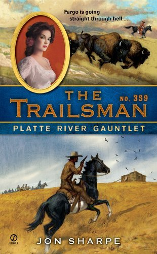 Jon Sharpe The Trailsman #359 Platte River Gauntlet