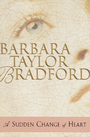 Barbara Taylor Bradford Sudden Change Of Heart